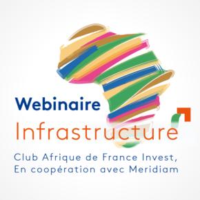 Webinaire Club Afrique & Meridiam - Financement des infrastructures : un changement de perception du risque en Afrique ?